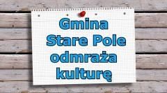 Gmina Stare Pole odmraża kulturę.