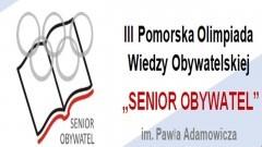 Seniorze, weź udział w Pomorskiej Olimpiadzie Wiedzy Obywatelskiej.