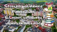"""Głosujemy na ulubioną """"Podstawówkę"""" E. Leclerc w Malborku wspiera lokalne szkoły"""
