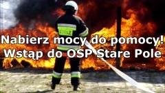 Gmina Stare Pole. Nabierz mocy do pomocy! - trwa nabór do Ochotniczej Straży Pożarnej.