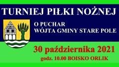 Gmina Stare Pole zaprasza do udziału w Turnieju Piłki Nożnej o Puchar Wójta.
