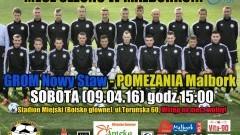 Starcie sezonu w Malborku! Pomezania – Grom – 9.04.2016