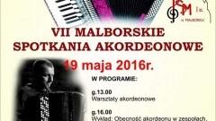 VII Malborskie Spotkania Akordeonowe - 19.05.2016
