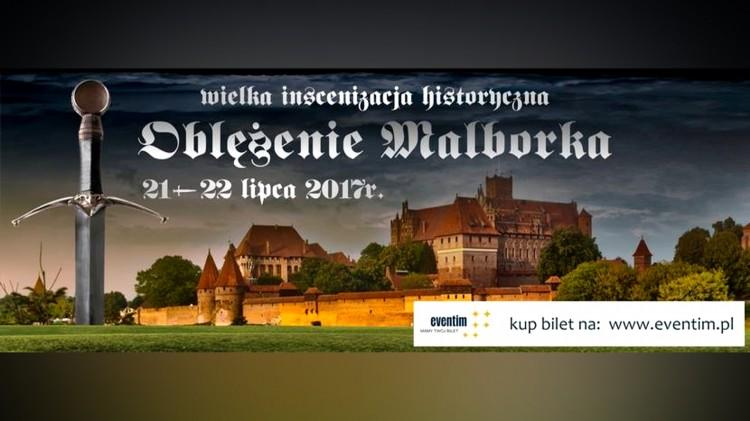 Ruszyła sprzedaż biletów na tegoroczne Oblężenie Malborka – 08.05.2017