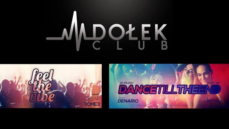 Feel The Vibe ● music: Cesar / Rome B ● 19/05 ● Dance Till The End ● music: Denario ● 20/05 - Club Dołek w Malborku zaprasza