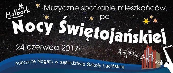 Malbork. Zapraszamy na muzyczne spotkanie mieszkańców po Nocy Świętojańskiej - 24.06.2017