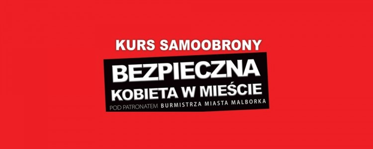 Bezpieczna kobieta w mieście - kurs samoobrony w Malborku -15.11.2017