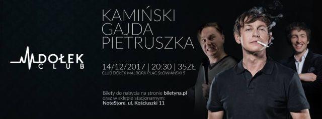 Zapraszamy na Stand Up Kamiński & Gajda & Pietruszka w malborskim Clubie Dołek! - 14.12.2017