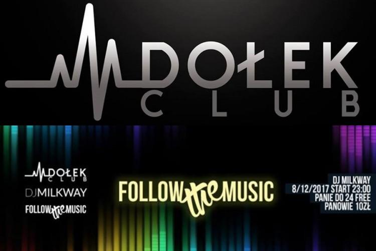 Follow The Music - Club Dołek zaprasza! - 08.12.2017