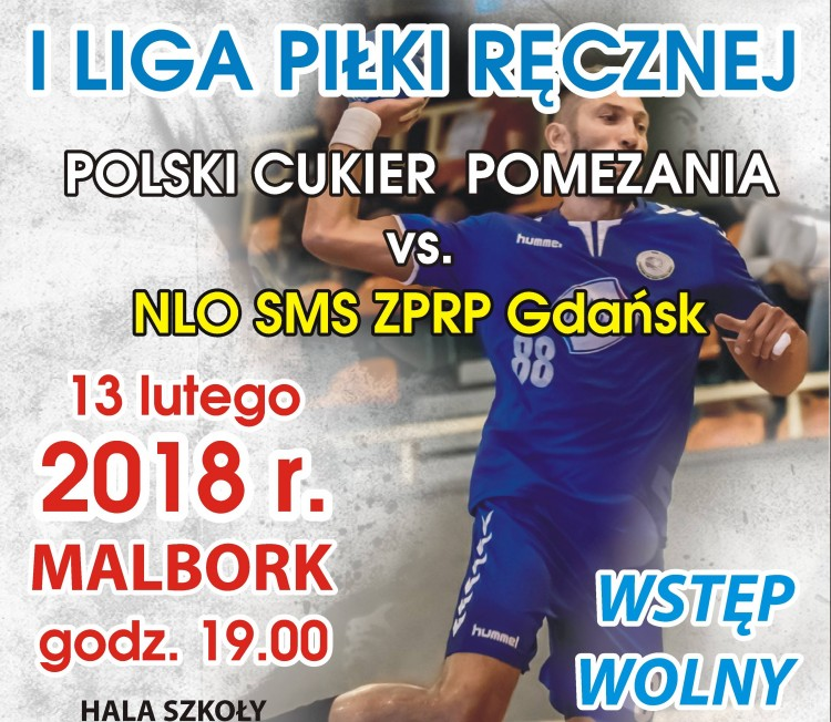 Mecz Polski Cukier POMEZANIA Malbork – NLO SMS ZPRP Gdańsk we wtorek – 13.02.2018
