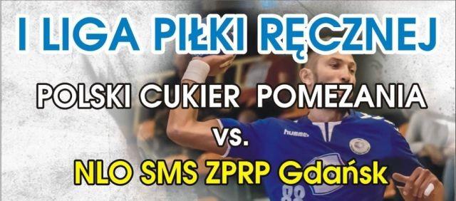 Zapraszamy na mecz Polski Cukier Pomezania Malbork vs. NLO SMS ZPRP Gdańsk! - 13.02.2018