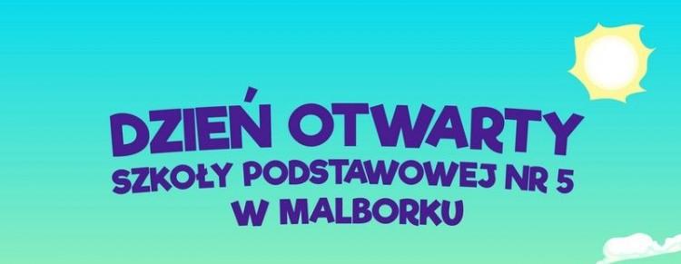 Dzień Otwarty w Szkole Podstawowej nr 5 w Malborku - 14.03.2018