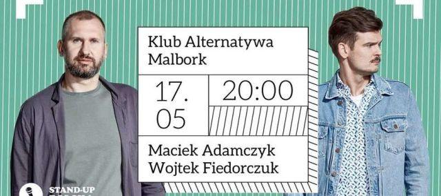 Stand-up Polska zaprasza: Wojtek Fiedorczuk i Maciek Adamczyk w malborskiej Alternatywie.