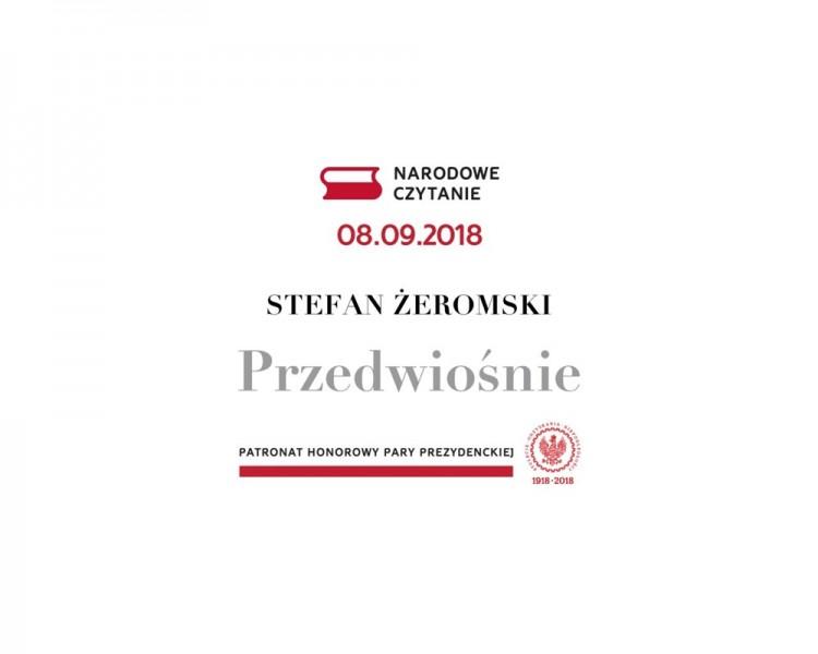 """Narodowe Czytanie 2018 : """"Przedwiośnie"""" Stefana Żeromskiego z okazji 100. rocznicy odzyskania niepodległości przez Polskę."""