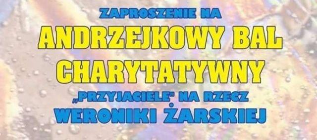 """Grobelno: """"Przyjaciele na rzecz Weroniki Żarskiej"""". Andrzejkowy bal charytatywny"""