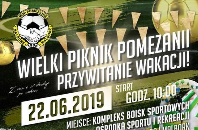 """""""Wielki Piknik Piłkarski – Zaczynamy Wakacje"""". Pomezania Malbork zaprasza mieszkańców."""