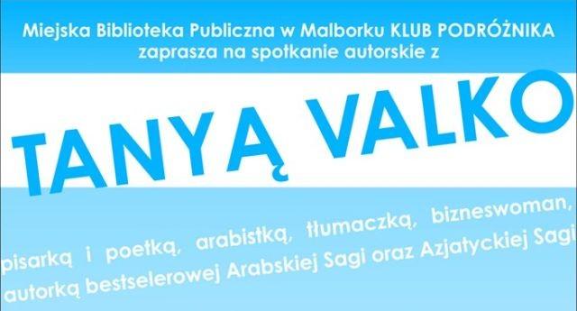 Spotkanie autorskie z Tanyą Valko w Malborku
