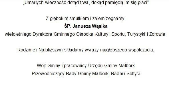 Wójt Gminy i pracownicy Urzędu Gminy Malbork Przewodniczący Rady Gminy Malbork, Radni i Sołtysi składają kondolencje.