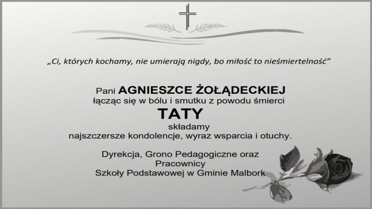 Dyrekcja, Grono Pedagogiczne oraz Pracownicy Szkoły Podstawowej w Gminie Malbork składają kondolencje.
