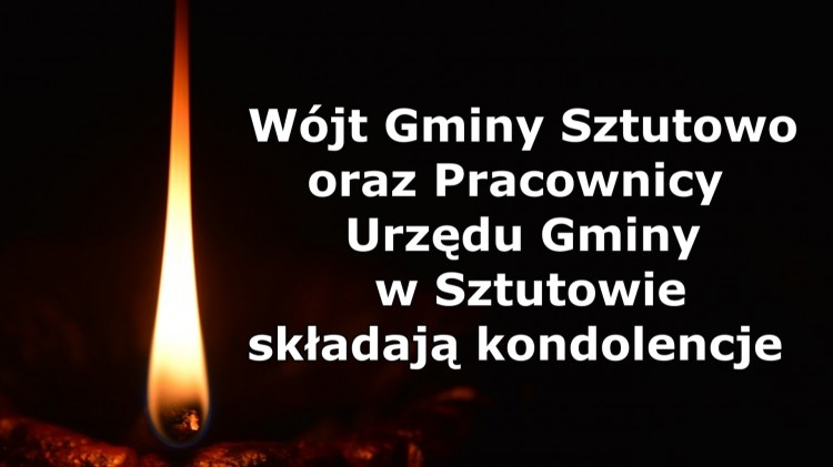 Wójt Gminy Sztutowo i pracownicy Urzędu Gminy w Sztutowie składają kondolencje.