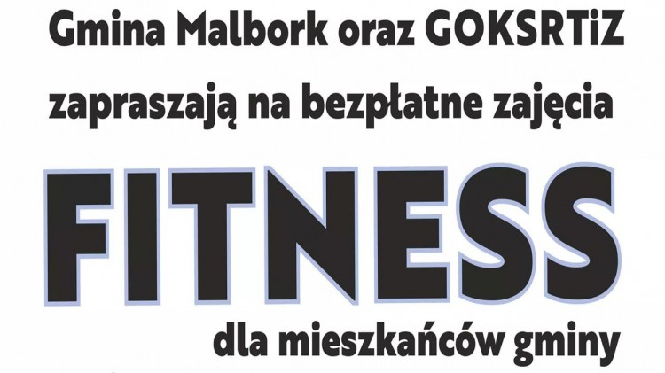 Uwaga! Bezpłatne zajęcia fitness dla mieszkańców Gminy Malbork. Szczegóły na plakacie.