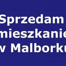 Sprzedam mieszkanie w centrum Malborka