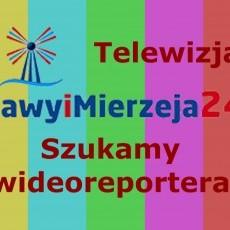 ZulawyiMierzeja24.pl szukamy do pracy wideoreportera